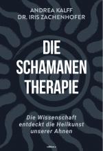 Bild neu Die Schamanen Therapie Andrea Kalff Dr. Iris Zachenhofer